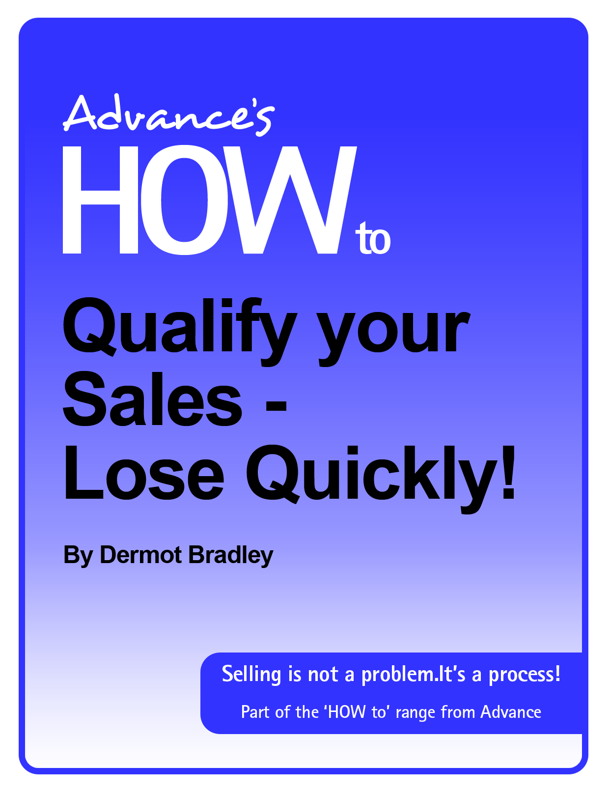 ebook: How to Qualify your Sales – Lose Quickly! (Landing Page)